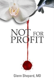 Not For Profit - Book One ebook by Glenn Shepard