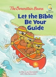 The Berenstain Bears: Let the Bible Be Your Guide ebook by Stan and Jan Berenstain w/ Mike Berenstain