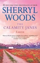 The Calamity Janes: Lauren (The Calamity Janes, Book 5) ebook by Sherryl Woods