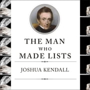 The Man Who Made Lists - Love, Death, Madness, and the Creation of Roget's Thesaurus audiobook by Joshua Kendall