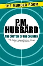 The Custom of the Country ebook by P. M. Hubbard