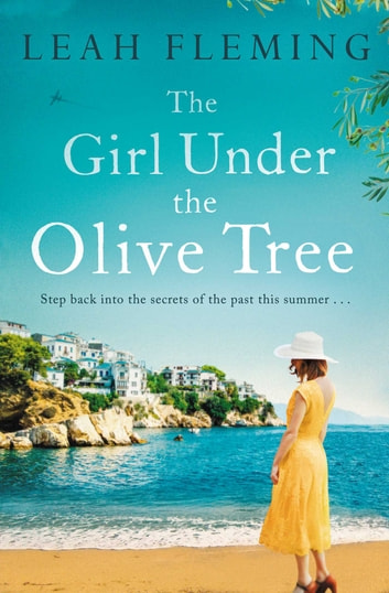 The Girl Under the Olive Tree ebook by Leah Fleming