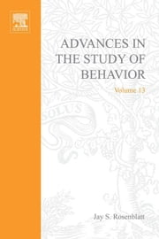 ADVANCES IN THE STUDY OF BEHAVIOR V 13 ebook by Meurant, Gerard