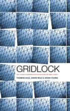 Gridlock - Why Global Cooperation is Failing when We Need It Most ebook by Thomas Hale, Kevin Young, David  Held