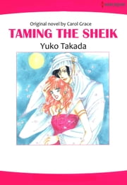 TAMING THE SHEIK (Harlequin Comics) - Harlequin Comics ebook by Carol Grace,Yuko Takada
