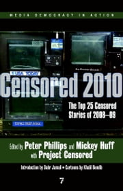 Censored 2010 - The Top 25 Censored Stories of 2008-09 ebook by Peter Phillips,Mickey Huff,Project Censored,Dahr Jamail,Khalil Bendib