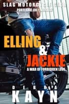 Elling & Jackie - Slag Motorcycle Club ebook by Debra Kayn