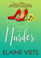 High Heels Are Murder ebook by Elaine Viets