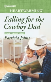 Falling for the Cowboy Dad - A Clean Romance ebook by Patricia Johns