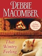 That Wintry Feeling ebook by Debbie Macomber
