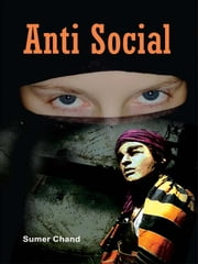 Anti Social ebook by Sumer Chand