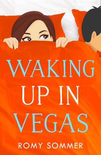 Waking up in Vegas (The Royal Romantics, Book 1) ebook by Romy Sommer