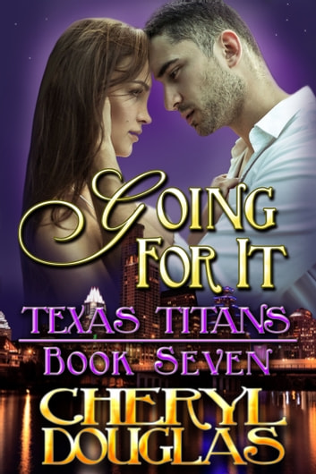 Going For It (Texas Titans #7) ebook by Cheryl Douglas