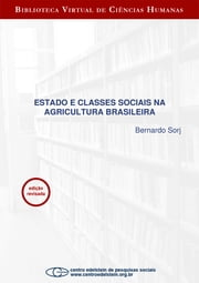 Estado e classes sociais na agricultura brasileira ebook by Bernardo Sorj
