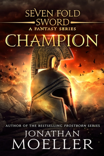 Sevenfold Sword: Champion ebook by Jonathan Moeller
