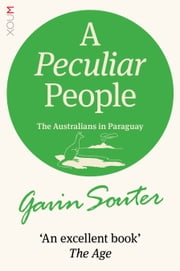 A Peculiar People: The Australians in Paraguay ebook by Gavin Souter