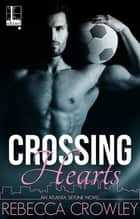 Crossing Hearts ebook by