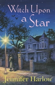 Witch Upon a Star ebook by Jennifer Harlow