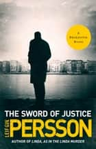 The Sword of Justice - A Bäckström Novel ebook by Leif G. W. Persson