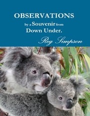 Observations By a Souvenir from Down Under ebook by Reg Simpson