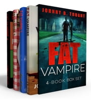 Fat Vampire Value Meal (Books 1-4 in the series) ebook by Johnny B. Truant