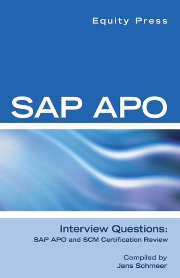 SAP APO Interview Questions, Answers, and Explanations: SAP APO Certification Review ebook by Equity Press