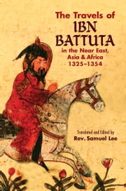 The Travels of Ibn Battuta ebook by Ibn Battuta,Samuel Lee