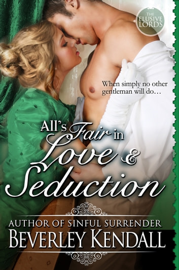 All's Fair in Love & Seduction (The Elusive Lords, Book 2.5) ebook by Beverley Kendall