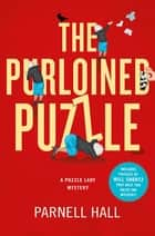 The Purloined Puzzle - A Puzzle Lady Mystery ebook by Parnell Hall