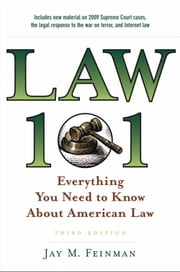 Law 101: Everything You Need to Know About American Law ebook by Jay M. Feinman