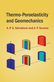Thermo-Poroelasticity and Geomechanics ebook by A. P. S. Selvadurai,A. P. Suvorov