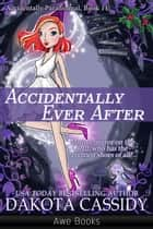 Accidentally Ever After ebook by