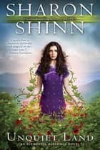 Unquiet Land ebook by Sharon Shinn