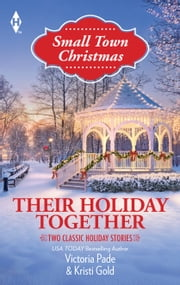 Their Holiday Together - The Bachelor's Christmas Bride\The Son He Never Knew ebook by Victoria Pade,Kristi Gold