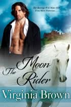 The Moon Rider ebook by Virginia Brown
