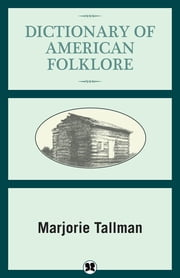 Dictionary of American Folklore ebook by Marjorie Tallman