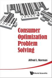 Consumer Optimization Problem Solving ebook by Alfred L Norman