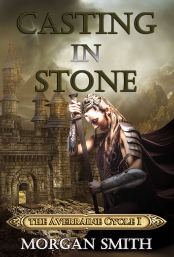 Casting In Stone Book One of the Averraine Cycle ebook by Morgan Smith