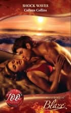 Shock Waves (Mills & Boon Blaze) (Sex on the Beach, Book 2) eBook by Colleen Collins