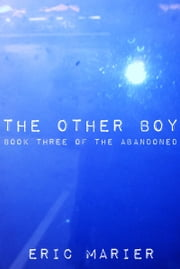 The Other Boy: Book Three of The Abandoned ebook by Eric Marier