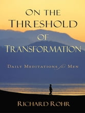 On The Threshold Of Transformation ebook by Richard Rohr,Joe Durepos,Tom McGrath