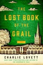 The Lost Book of the Grail ebook by Charlie Lovett