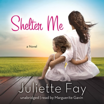 Shelter Me audiobook by Juliette Fay