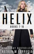 Helix: Books 7-10 - A Science Fiction Thriller Boxset ebook by Nathan M Farrugia