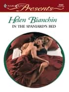 In the Spaniard's Bed ebook by Helen Bianchin