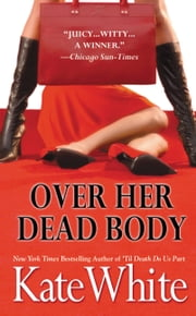 Over Her Dead Body ebook by Kate White