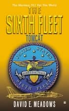 The Sixth Fleet: Tomcat ebook by David E. Meadows