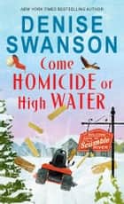 Come Homicide or High Water ebook by Denise Swanson