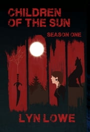 Children of the Sun: Season One ebook by Lyn Lowe