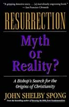 Resurrection ebook by John Shelby Spong